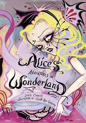 Alice's Adventures in Wonderland By Carroll, Lewis/ Garcia, Camille Rose (ILT)
